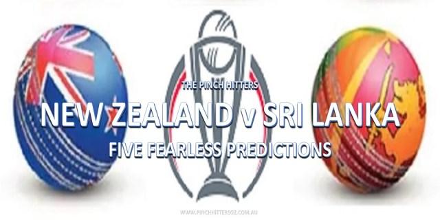 CWC19: New Zealand versus Sri Lanka – Five Fearless Predictions