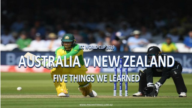 CWC19: Australia vs New Zealand – Five Things We Learned