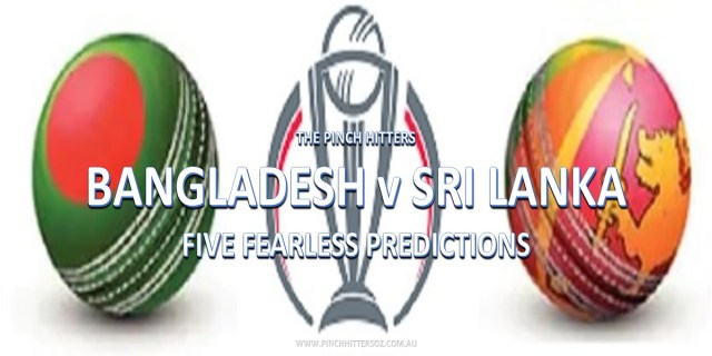 CWC19: Bangladesh vs Sri Lanka – Five Fearless Predictions