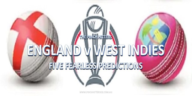 CWC19: England vs West Indies – Five Fearless Predictions