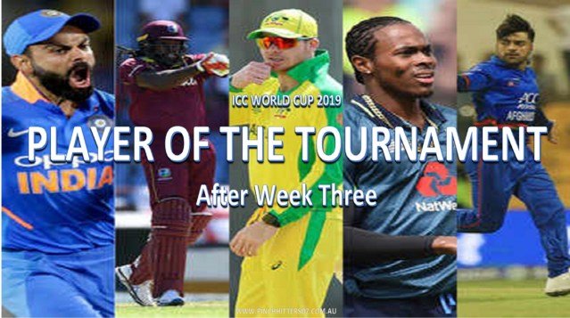 CWC19: Player of the Tournament After Week Three