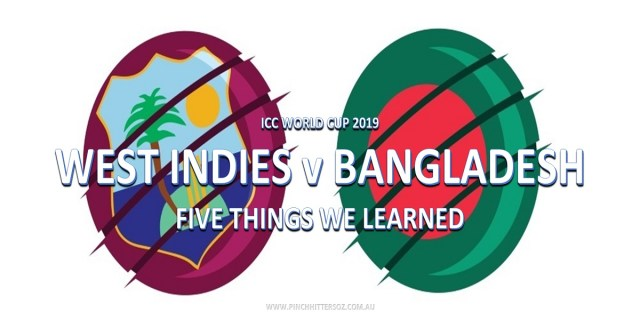 CWC19: Bangladesh vs West Indies – Five Things We Learned