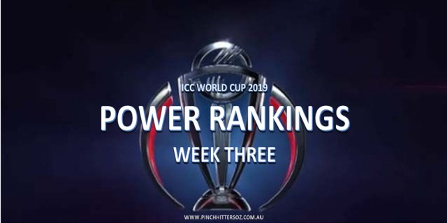 CWC19 – World Cup Power Rankings After Week Three