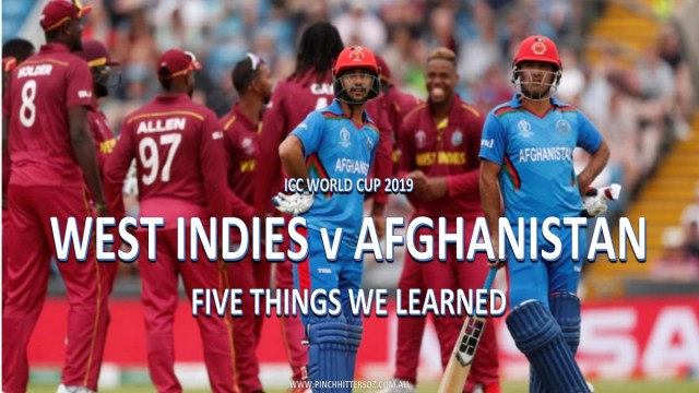 CWC19: West Indies vs Afghanistan – Five Things We Learned