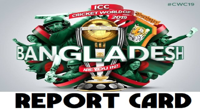 CWC19 Report Card: Bangladesh