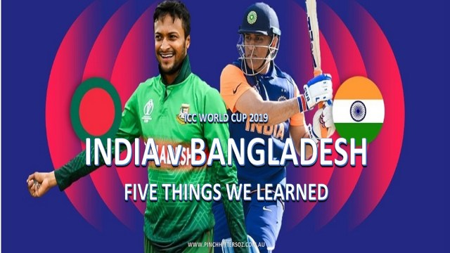 CWC19: India vs Bangladesh – Five Things We Learned
