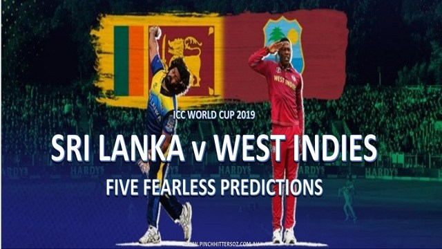 CWC19: West Indies vs Sri Lanka – Five Fearless Predictions