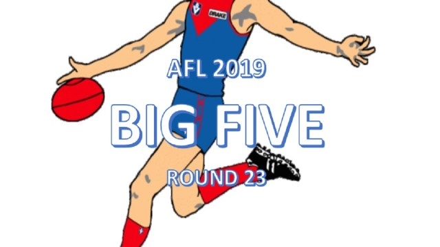 AFL 2019: The Big 5 – Round 23