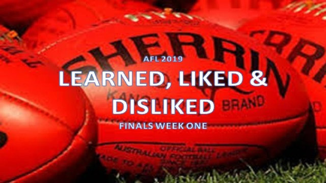AFL 2019: Learned Liked Disliked Finals Week One