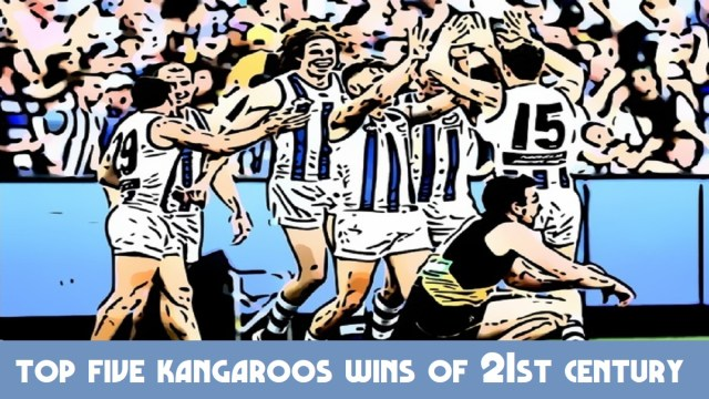 Top Five Kangaroos Wins of The 21st Century