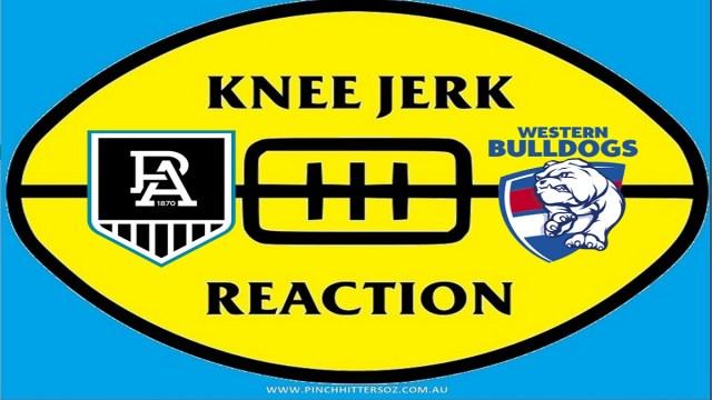 AFL 2020: Port Adelaide v Bulldogs – Round Ten Knee Jerk Reaction