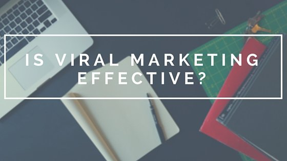 Is Viral marketing effective