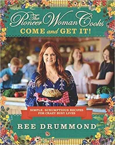 Pioneer Woman Come and Get It Cookbook