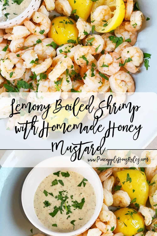 Lemony-Boiled-Shrimp-with-Homemade-Honey-Mustard-Pinterest
