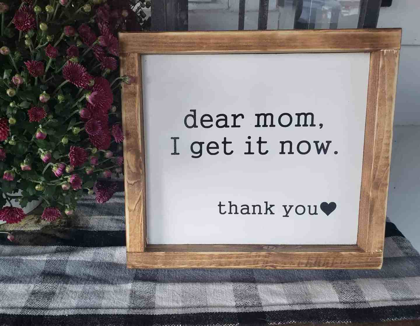 dear-mom-i-get-it-now-mothers-day-gift-idea