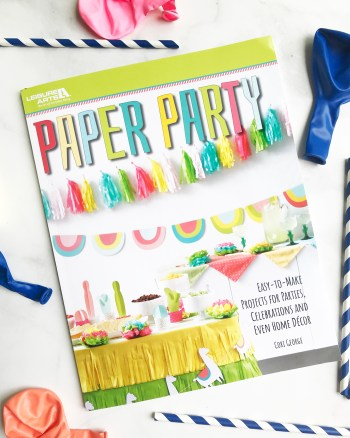 Paper Party by Cori George of Hey Let's Make Stuff