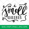 I Smell Children Halloween SVG by Pineapple Paper Co.