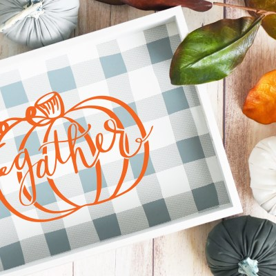 Free Gather SVG – Make a Gather Wood Tray for Thanksgiving