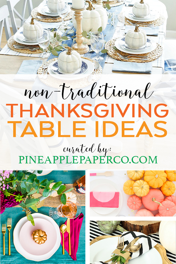 Non Traditional and Unique Thanksgiving Decor Ideas curated by Pineapple Paper Co.