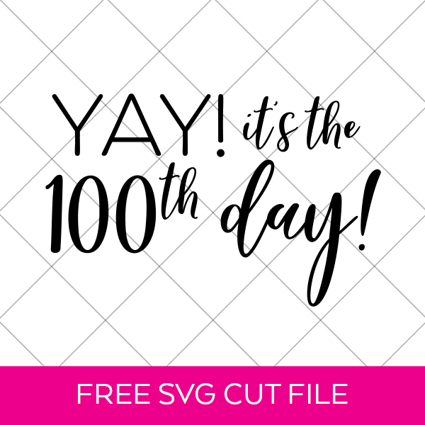 Download a FREE 100th Day of School SVG File by Pineapple Paper Co.