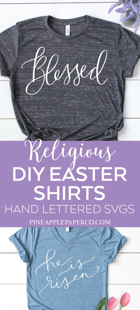 DIY Easter Shirts with Hand Lettered Religious SVG Bundle by Pineapple Paper Co.