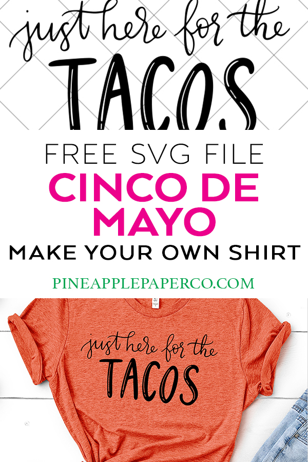 Just Here for the Tacos - Cinco de Mayo SVG File by Pineapple Paper Co.