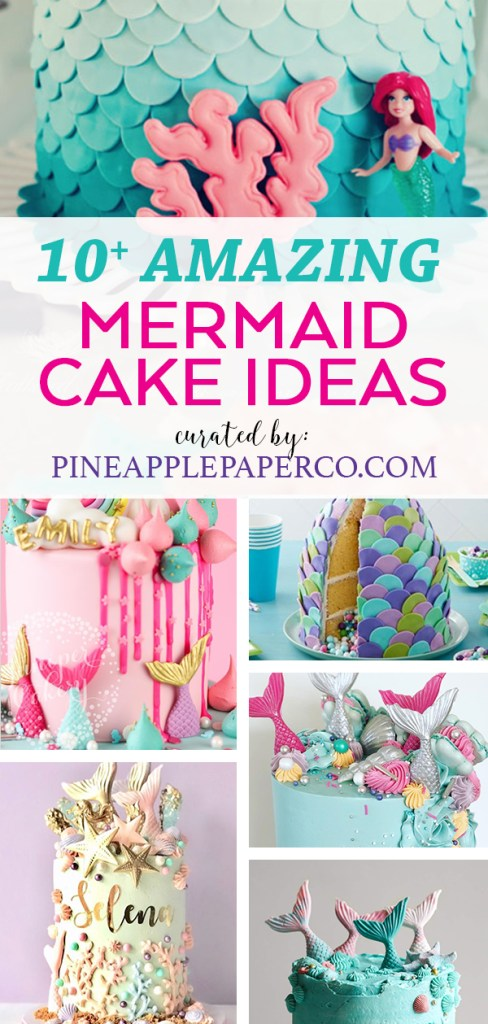 Amazing Mermaid Birthday Cakes curated by Pineapple Paper Co.