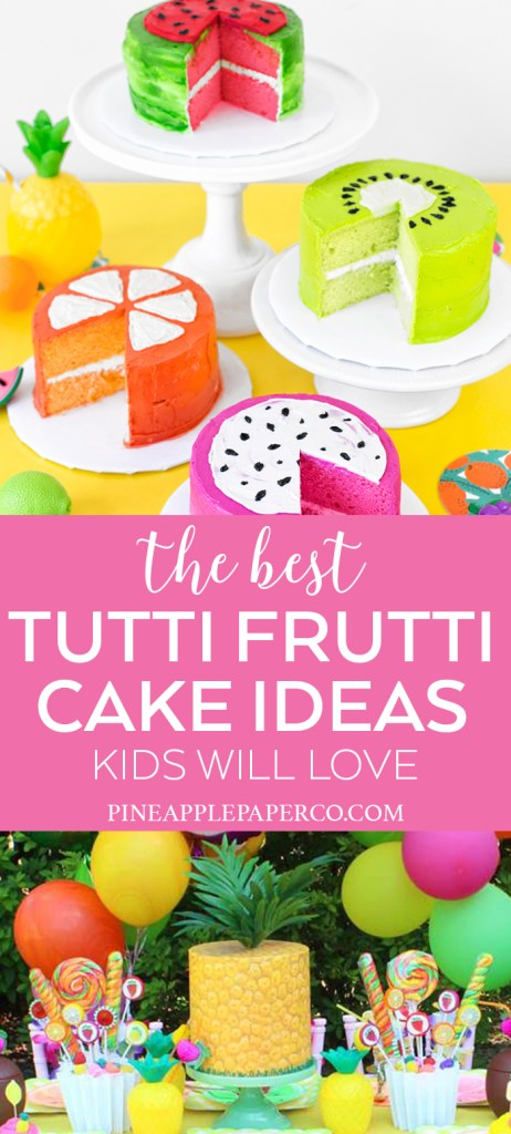 Tutti Frutti Birthday Party Cake Ideas curated by Pineapple Paper Co.