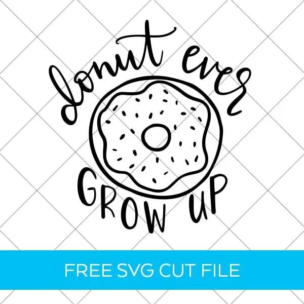 Donut Ever Grow Up SVG