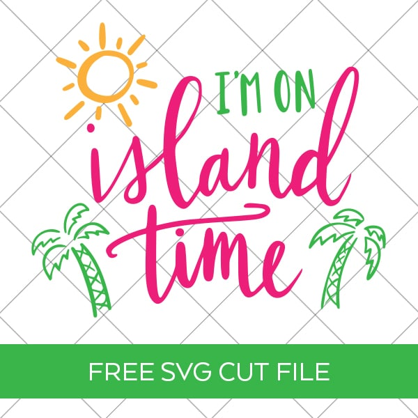 Free Tropical I M On Island Time Svg Cut File Pineapple Paper Co