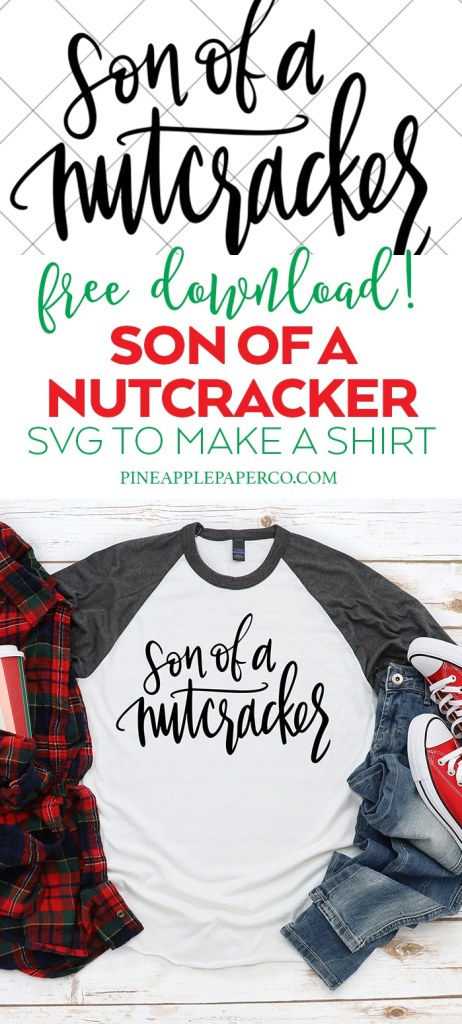 Free Christmas SVG File to Make a Son of a Nutcracker Shirt by Pineapple Paper Co.