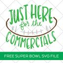 Just Here for the Commercials Super Bowl SVG
