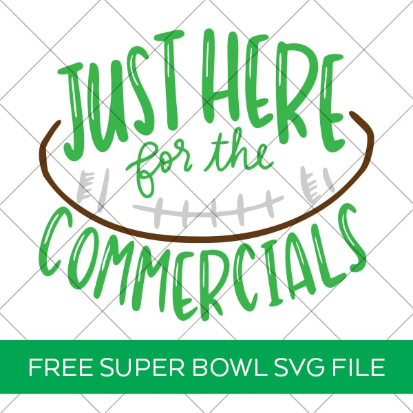 Just Here for the Commercials FREE Super Bowl SVG by Pineapple Paper Co.