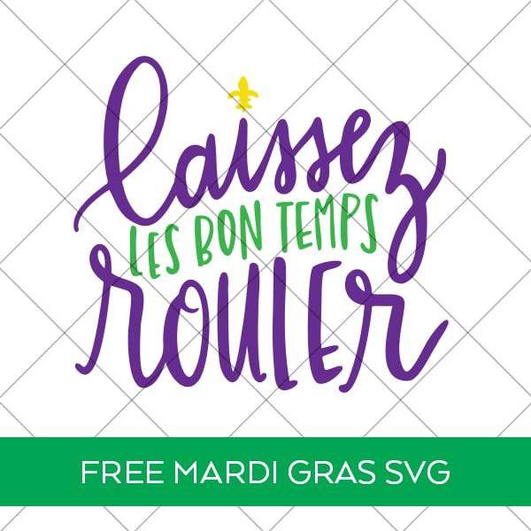 Free Laissez Les Bon Temps Rouler Mardi Gras SVG by Pineapple Paper Co.