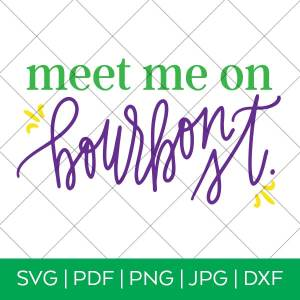 Meet Me on Bourbon St. Mardi Gras SVG by Pineapple Paper Co.