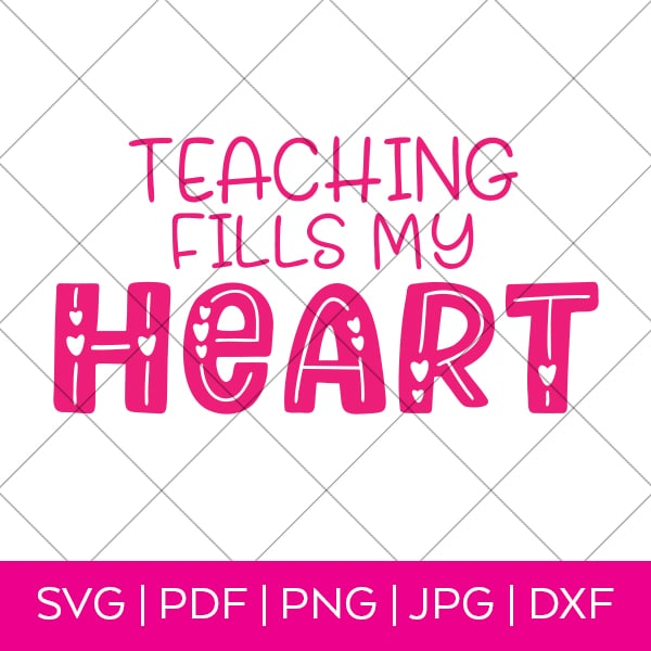 Teaching Fills My Heart SVG by Pineapple Paper Co.