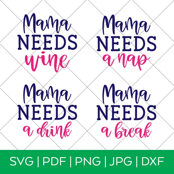 Funny Mom Mama Needs SVG Bundle by Pineapple Paper Co.
