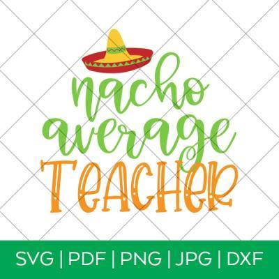 Nacho Average Teacher – Cinco de Mayo SVG