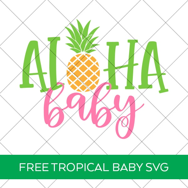 Aloha Baby SVG by Pineapple Paper Co.