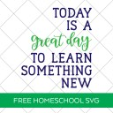 Today is a Great Day Homeschool SVG