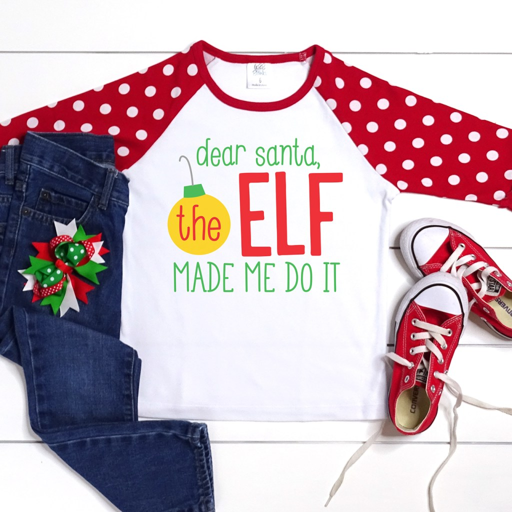 Dear Santa the Elf Made Me Do It Shirt with FREE SVG for Cricut