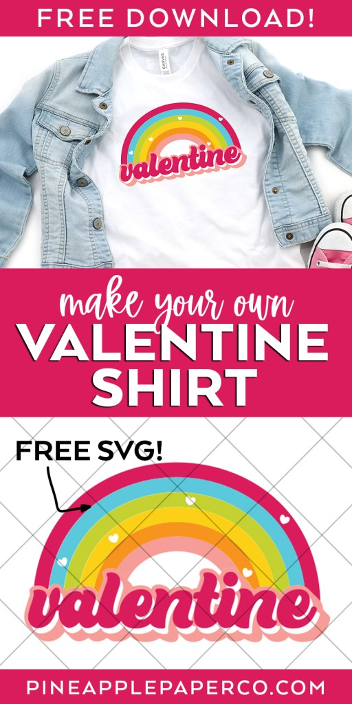 Make Your Own Valentine Shirt with a Rainbow Valentine SVG
