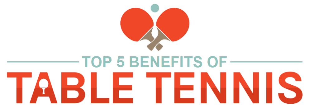 top 5 benefits of playing table tennis