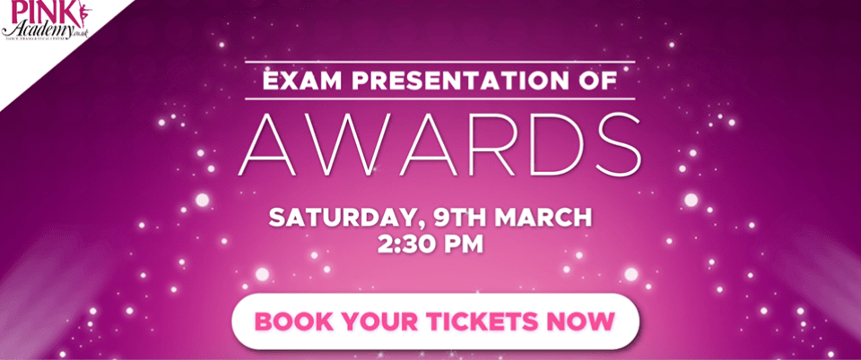 Exam Awards Presentation – 9th March.