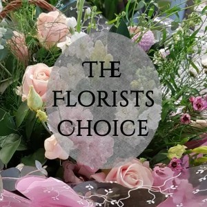 THE FLORISTS CHOICE