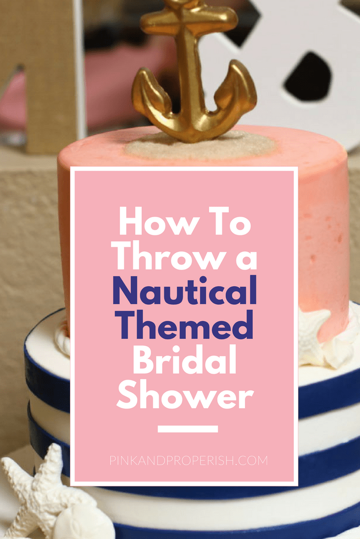 easy tips and tricks for throwing the perfect nautical themed bridal shower