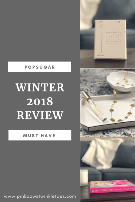 POPSUGAR Must Have Winter 2018 Review - Pink Bows & Twinkle Toes