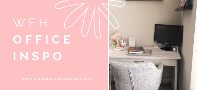 WFH Office Inspiration - Pink Bows & Twinkle Toes