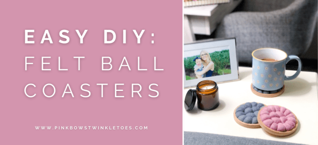 Easy DIY: Felt Ball Coasters - Pink Bows & Twinkle Toes
