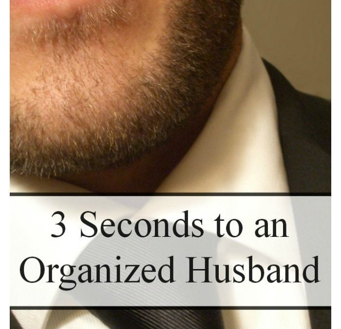 3 Seconds to an Organized Husband